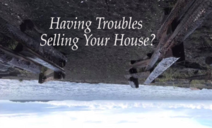 Having Troubles Selling Your House